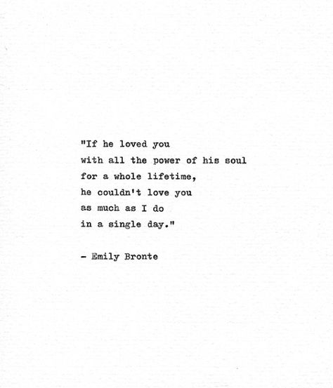 Emily Bronte Hand Typed Quote 'If He Loved You' Wuthering Heights Heathcliff…
