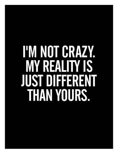 Im Not Crazy Giclee Print Brett Wilson Art Com Short Inspirational Quotes Funny Inspirational Quotes True Quotes