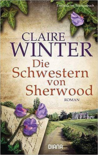 Die Schwestern Von Sherwood Roman Amazon De Claire Winter Bucher Romane Bucher Romane Schwestern