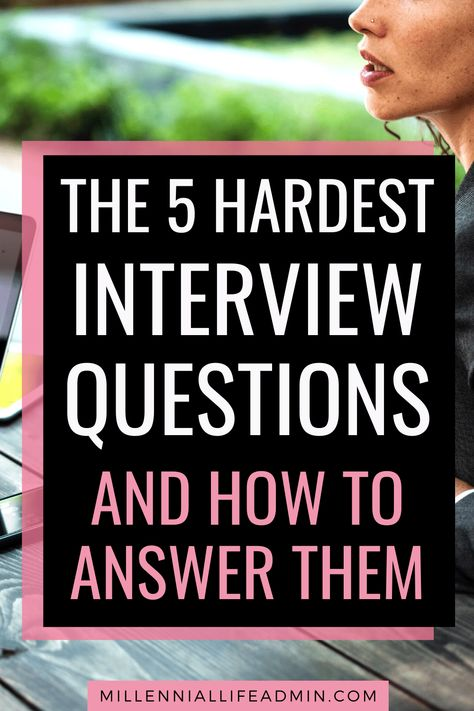The 5 Hardest Interview Questions (And How To Answer Them)