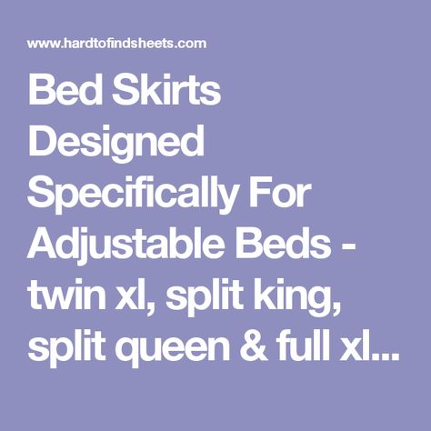 Bed Skirts Designed Specifically For Adjustable Beds   twin xl