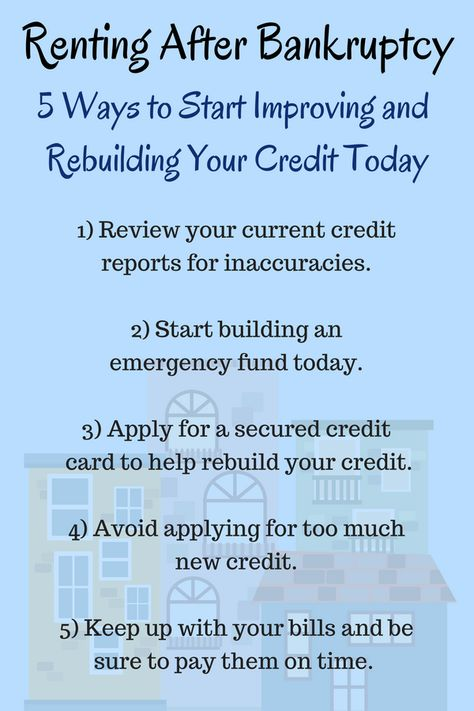 Renting After Bankruptcy 5 Ways To Start Improving And Rebuilding Your Credit Today Credit Repair Credit Quotes Consolidate Credit Card Debt