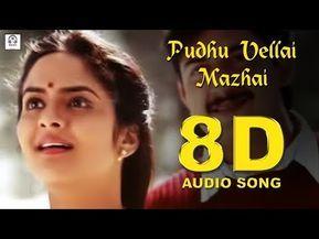 Pudhu Vellai Mazhai 8d Audio Songs Roja Must Use Headphones Tamil Beats 3d Youtube Audio Songs Audio Songs Free Download Mp3 Song Download