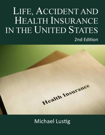 Life Accident And Health Insurance In The United States Life