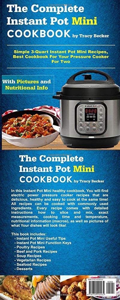 The Complete Instant Pot Mini Cookbook Simple 3 Quart Instant Pot Mini Recipes Best Cookbook For Your Pressure Cooker For Two Mini Instant Pot Cookbook Recipes Instant Pot Cookbook Mini Foods
