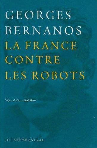 Bernanos La France Contre Les Robots : bernanos, france, contre, robots, Georges, Bernanos, France, Contre, Robots, Recherche, Google, Worth, Reading,, Georges,