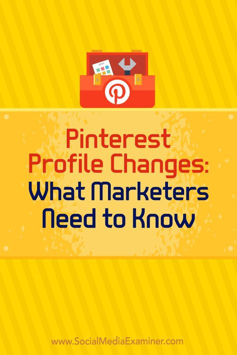 Pinterest Profile Changes: What Marketers Need to Know : Social Media Examiner