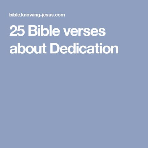 25 Bible verses about Dedication