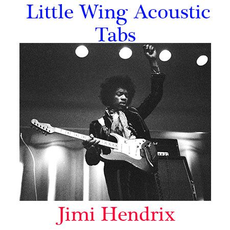 Little Wing Tabs Jimi Hendrix Acoustic How To Play Little Wing