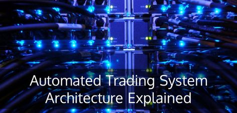 Algorithmic Trading System Architecture System Architecture