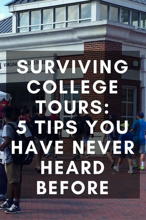 Surviving College Tours: 5 Tips You Have Never Heard Before