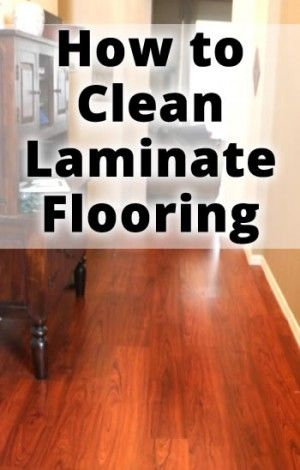 The Best Way To Clean Laminate Floors Household Cleaning Products