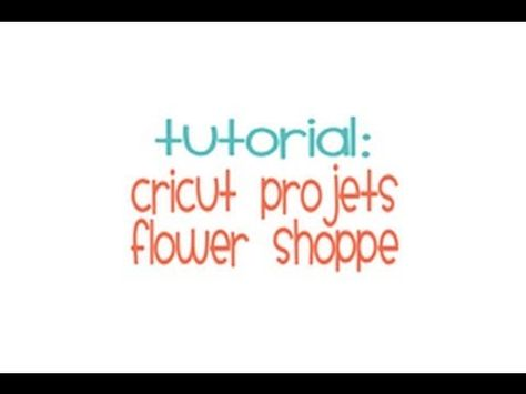 Creations With Christina-Cricut-Flower Shoppe