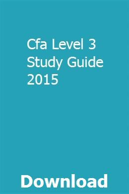Cfa Level 3 Study Guide 2015 | bottconhoasi | Exam study