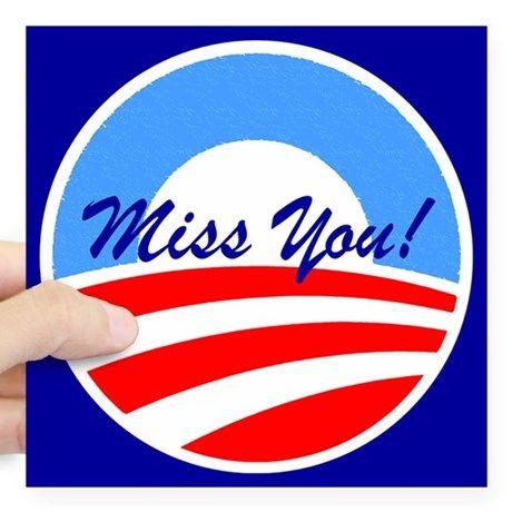 Obama Miss You Square Sticker 3 X 3 Obama Miss You Sticker By