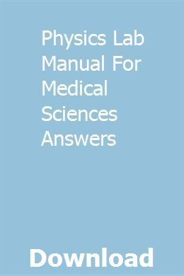 Physics Lab Manual For Medical Sciences Answers Physics Lab Medical Science Physics Answers