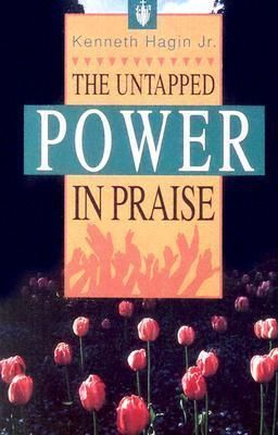 Pdf Download The Untapped Power In Praise Free By Kenneth E Hagin