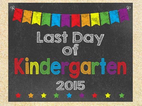 Last Day Of Kindergarten Chalkboard Sign Instant Download