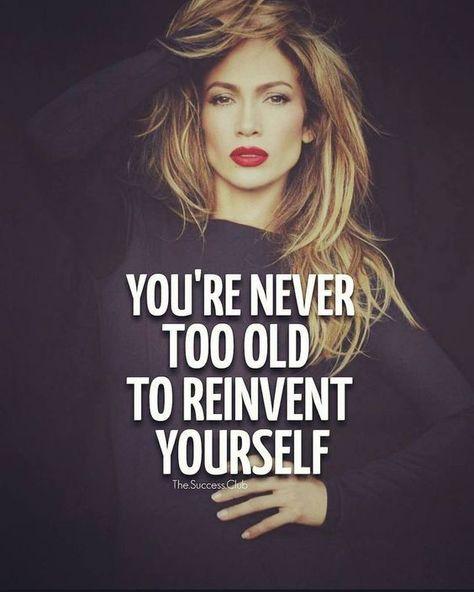 Você nunca é velha demais para se reinventar