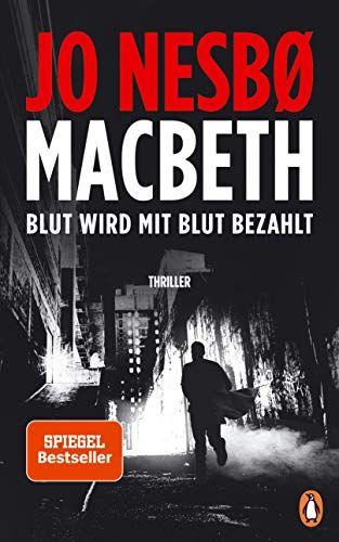 Macbeth Blut Wird Mit Blut Bezahlt Thriller Internationaler Bestseller Wird Mit Macbeth Blut Mit Bildern Thriller Gute Bucher Lesen