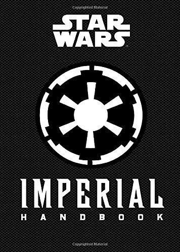 Star Wars: Imperial Handbook: (Star Wars Handbook, Book About Star Wars Series) (Star Wars (Chronicle)) - Default