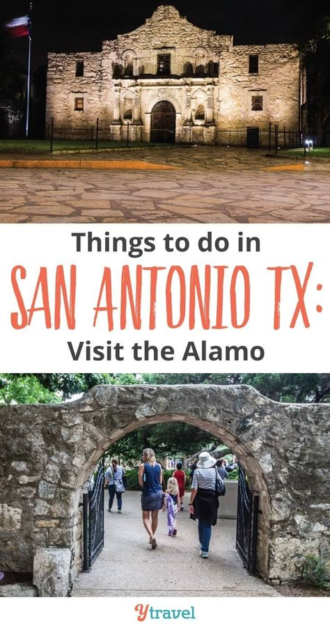 Things To Do in San Antonio, Texas. Visit the Alamo!