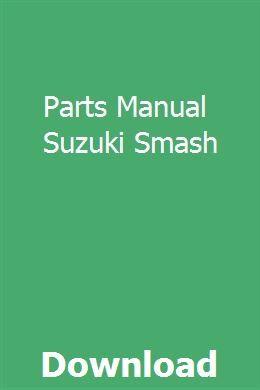 Parts Manual Suzuki Smash | grananorre | Repair manuals