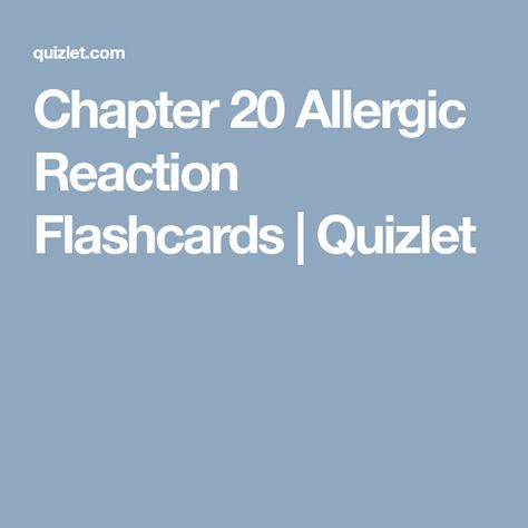 Chapter 20 Allergic Reaction Flashcards Quizlet Allergic