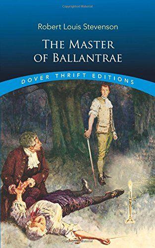 Master Of Ballantrae By Robert Louis Stevenson Dover Publications Inc Isbn 10 0486426858 Isbn Robert Louis Stevenson Books Robert Louis Louis Stevenson