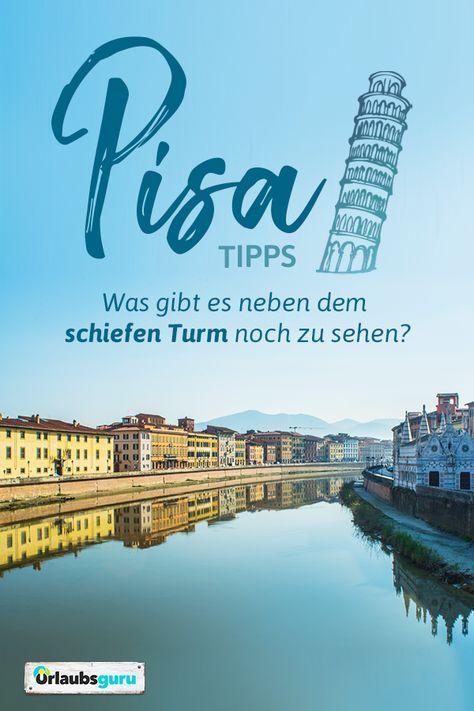 Pisa Tipps - Mehr als nur ein schiefer Turm   Urlaubsguru.de