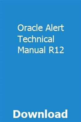 Oracle Alert Technical Manual R12 With Images Repair Manuals