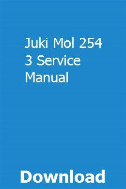 Juki Mol 254 3 Service Manual Repair Manuals Manual Coding