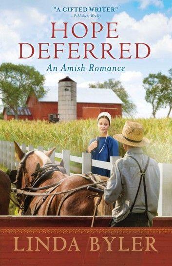 Hope Deferred ebook by Linda Byler   Rakuten Kobo in 2020 | Amish