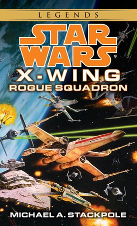 Rogue Squadron Star Wars Legends X Wing By Michael A Stackpole 9780553568011 Penguinrandomhouse Com Books Rogue Squadron Star Wars Books Star Wars