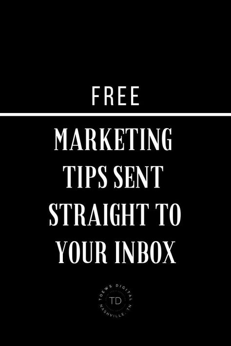 BECOME A TD INSIDER  SIGN UP FOR OUR EMAIL LIST FOR FREE MARKETING TIPS!