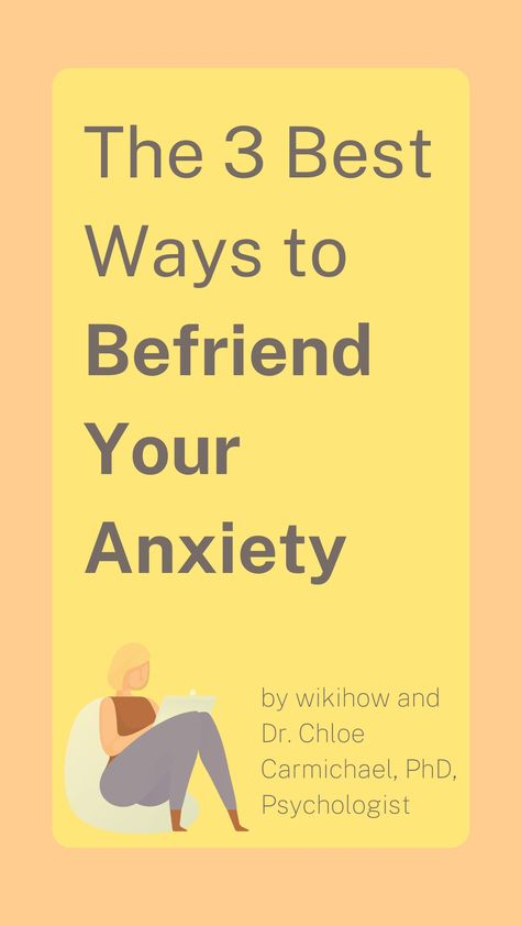 3 Steps You Need to Take to Befriend Your Anxiety