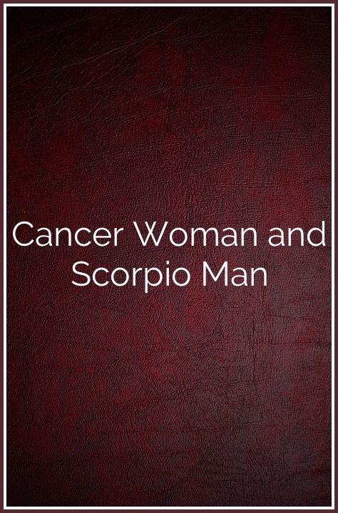 Cancer Woman and Scorpio Man | See What I'm Saying | Signs he loves
