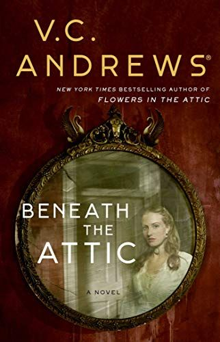 Beneath The Attic By V C Andrews Https Www Amazon Com Dp 198211438x Ref Cm Sw R Pi Dp U X Hprtcbgd3w64r Flowers In The Attic My Sweet Audrina Audio Books