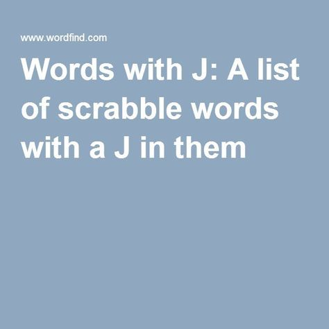 Words with J: A list of scrabble words with a J in them | Scrabble words, Scrabble  word finder, Words