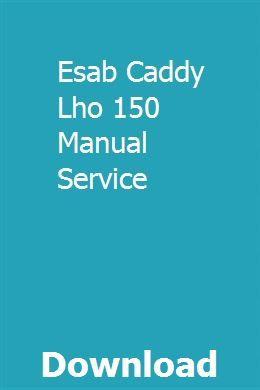 Esab Caddy Lho 150 Manual Service | inrounliatroub | Volkswagen