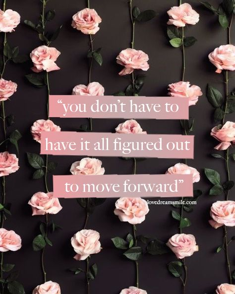 You don't have to have it all figured out to move forward. // Just as a flower cannot flourish in the dark, you cannot reach success without risk. Have the courage to make a change and move forward. Moving Forward Quotes, Quotes About Moving On, Words Quotes, Wise Words, Life Quotes, Path Quotes, Sad Sayings, Favorite Quotes, Best Quotes