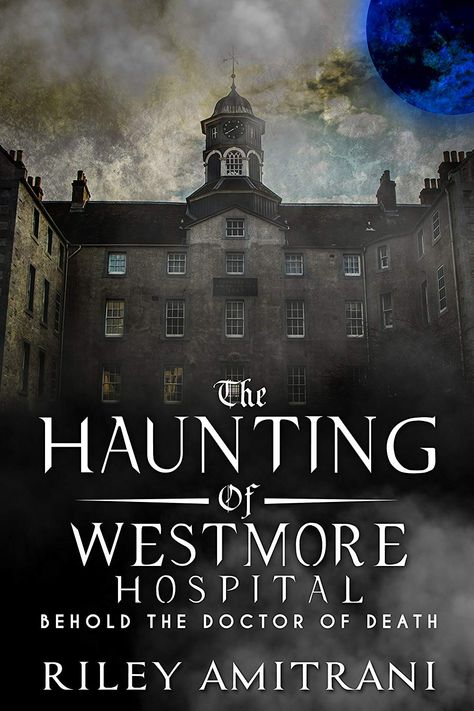 The Haunting of Westmore Hospital - Behold the Doctor of Death I Love Books, New Books, Books To Read, Book Club Books, Book Nerd, Reading Lists, Book Lists, Horror Books, Thriller Books