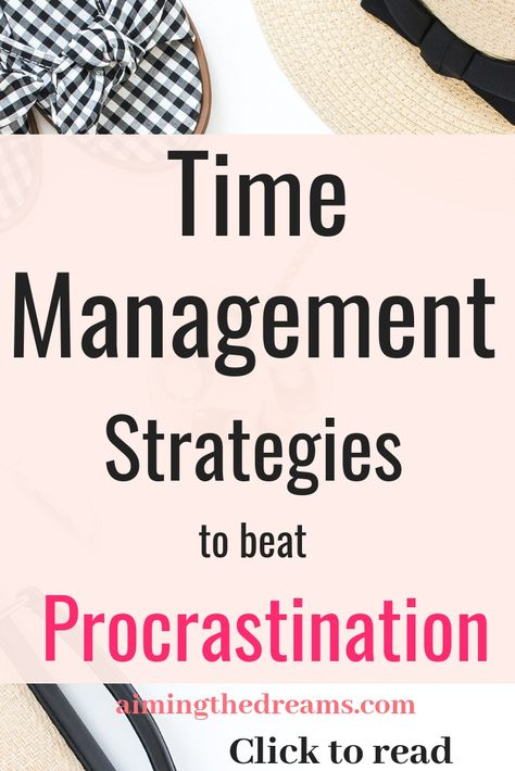 Time management strategies to stop procrastination - Aimingthedreams