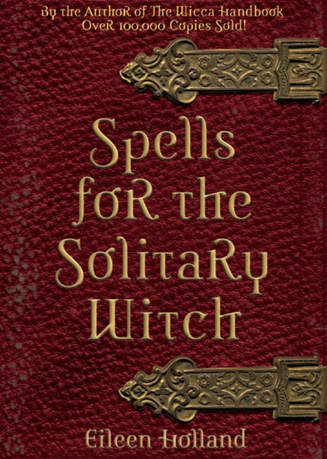 Spells for the Solitary Witch by Eileen Holland…
