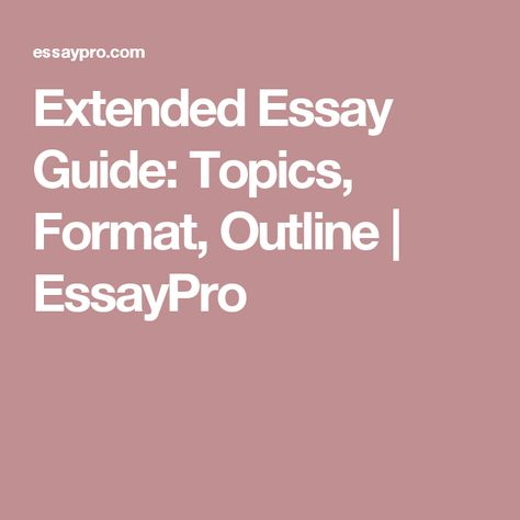 Essay Topics High School Extended Essay Guide Topics Format Outline  Essaypro An Essay About Health also Learn English Essay Writing Extended Essay Guide Topics Format Outline  Essaypro  How To  English Essays Samples