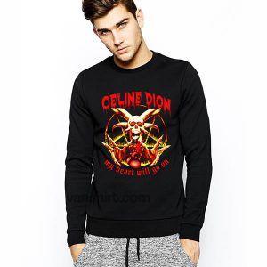Metal Celine Dion Sweatshirt My Heart Will Go On Sweater Sweatshirts Cheap Custom Shirts Custom Shirts