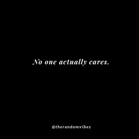 Top 70 No One Cares Quotes And Nobody Cares Sayings