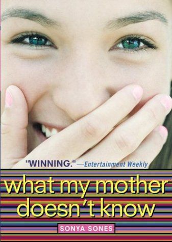 """""""What My Mother Doesn't Know"""" by Sonya Sones #bannedbooks #bannedbooksweek"""