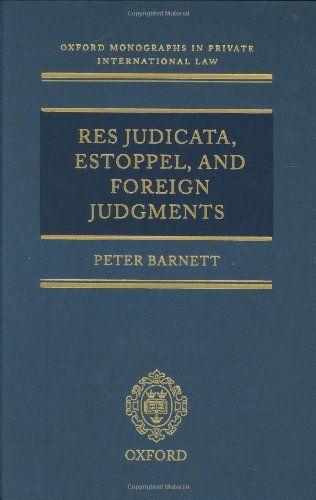 Res Judicata, Estoppel and Foreign Judgments: