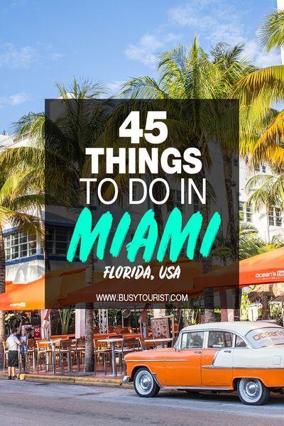 45 Best Fun Things To Do In Miami Florida Miami Travel Guide Miami Travel Miami Attractions
